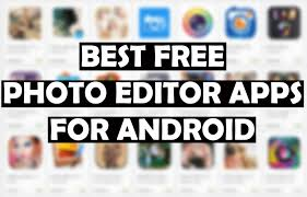 best free apps for android top free android photo editing tools you can now
