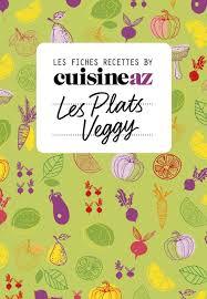 cuisine az recettes livre les fiches cuisine az recettes veggy végétarien m6