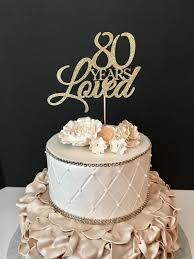 80th birthday cakes any number birthday cake topper wedding anniversary cake