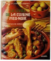 cuisine pied noir amazon fr le livre de la cuisine pied noir irène et lucienne
