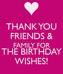 thank you friends family for the birthday wishes keep calm
