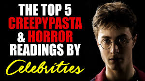 5 creepypastas read by youtube a list celebrities scary