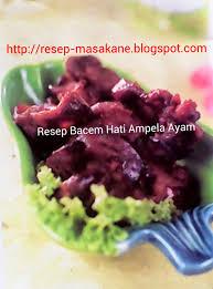 resep cihu bandung resep bacem ati ampela ayam maknyuss banget resep masakan mamaeya