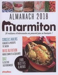marmiton toute la cuisine livre livre marmiton almanach 2018 écrit par marmiton org play bac
