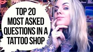 questions for tattoo artist top 20 most asked questions in a tattoo shop being a tattoo