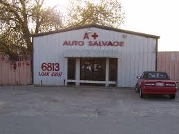 car junkyard arlington tx a plus auto salvage 6813 oak crest dr e mansfield hwy u0026amp oak