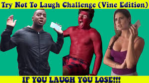Challenge Vine Try Not To Laugh Challenge Vine Edition Part 2 Vines