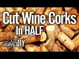 wine corks how to cut wine corks in half easily quickly and safely youtube