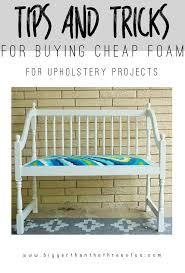 Diy Foam Upholstery Supplies Where To Buy Cheap Foam For Your Projects
