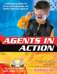 agents in action challenging kids to live courageously as god u0027s