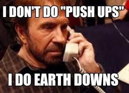 Downs Memes - meme creator i don t do push ups i do earth downs meme