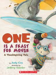 thanksgiving read aloud books one is a feast for mouse by judy cox scholastic