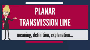 what is planar transmission line what does planar transmission