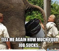Work Sucks Memes - now this job sucks by sixxisgod meme center