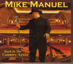 free mike manuel back in the country again christian country cd