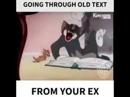 Meme Ex - going through old text from your ex meme youtube