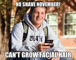 Facial Hair Meme - no shave november can t grow facial hair quickmeme