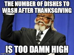 Dishes Meme - when i got up this morning imgflip