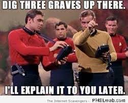 Red Shirt Star Trek Meme - star trek red shirt meme dig graves star trek red shirt meme