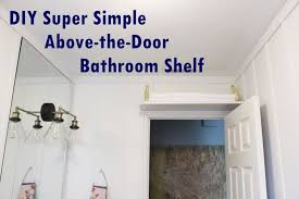 Bathroom Storage Shelves Diy Simple Above The Door Bathroom Storage Shelf