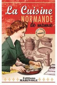 une normande en cuisine la cuisine normande de mamie broché frédérique achat