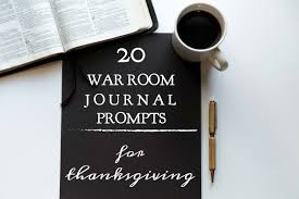 20 war room prayer journal prompts for thanksgiving a r r