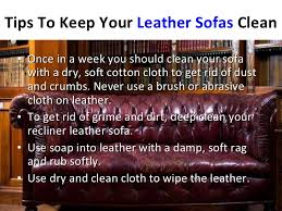 Leather Sofa Maintenance Keep Your Recliner Leather Sofa Clean To Welcome Your Guests