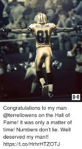 Terrell Owens Meme - hall of fame b r congratulations to my man on the hall of fame it