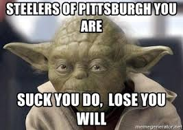 Steelers Suck Meme - steelers of pittsburgh you are suck you do lose you will master