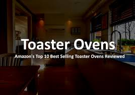 Cuisinart Tob 40 Custom Classic Toaster Oven Broiler Best Price Best Toaster Oven 2017 Buyer U0027s Guide U0026 Detailed Review
