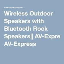 Wireless Outdoor Patio Speakers Best 25 Outdoor Speakers Ideas On Pinterest Outdoor Speaker