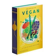livre de cuisine fnac vegan le livre de la cuisine végétalienne relié jean christian