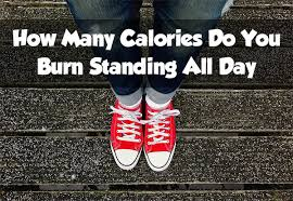 how many calories do you burn standing at your desk how many calories do you burn standing all day footgearlab