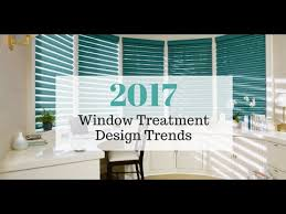 window covering trends 2017 2017 window treatment design trends youtube