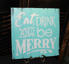 eat drink and be merry sign christmas sign turqouise aqua white