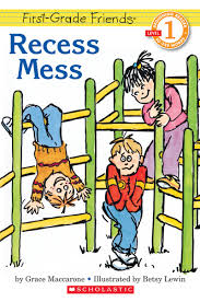 recess recess mess by grace maccarone scholastic