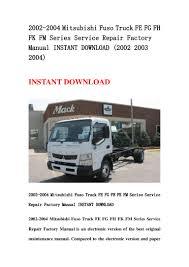 2002 2004 mitsubishi fuso truck fe fg fh fk fm series service repair u2026