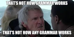 Grammar Meme Generator - that s not how the force works memes imgflip