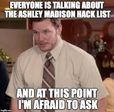 Madison Meme - ashley madison hack list imgflip