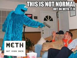 Meth Not Even Once Meme - image 61128 meth not even once know your meme
