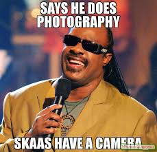Camera Meme - says he does photography skaas have a camera meme stevie wonder