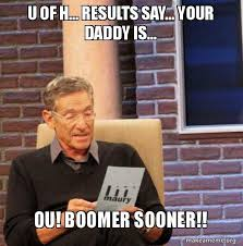 U Of A Memes - u of h results say your daddy is ou boomer sooner