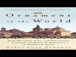 the ornament of the world how muslims jews and christians created