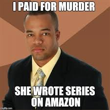 Murder She Wrote Meme - successful black man meme imgflip