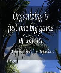 Alejandra Tv Organizing Quotes To Inspire You Sabrina U0027s Organizing