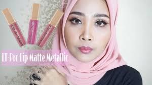 Lipstik Lt Pro Lip review swatch lt pro matte lip metallic