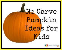 different ideas for pumpkin carving crayon freckles 25 no carve pumpkin painting ideas