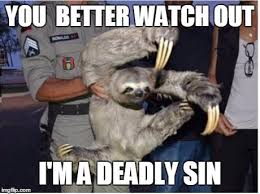 Look Out Meme - watch out im a deadly sin meme guy