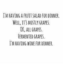 Fruit Salad For Dinner Meme - im having a fruit salad for dinner well itsmostly grapes ok all
