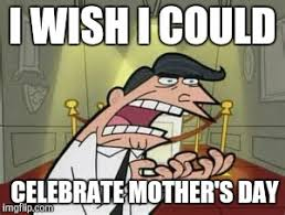 I Wish A Mother Would Meme - if i had one imgflip